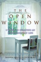 The open window : 8 weeks to creating an extraordinary life