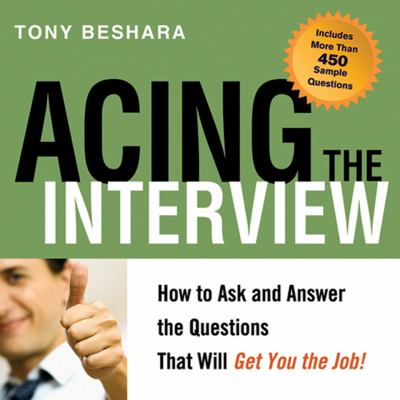Acing the Interview: How to Ask and Answer the Questions That Will Get You the Job! (E-Book)
