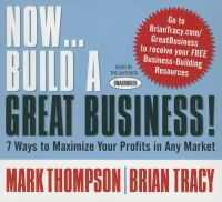 Now-- Build A Great Business!