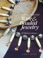 Making Colorful Wire & Beaded Jewelry