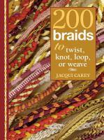 200 Braids to Twist, Knot, Loop, or Weave
