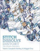 Stitch, Dissolve, Distort With Machine Embroidery