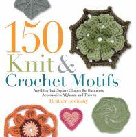 150 Knit & Crochet Motifs