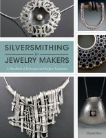 Silversmithing for Jewelry Makers
