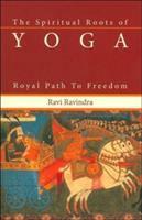The Spiritual Roots of Yoga