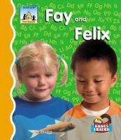 Fay and Felix