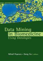 Data Mining in Biomedicine Using Ontologies