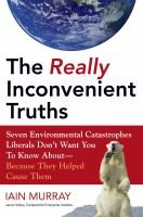 The Really Inconvenient Truths