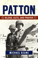 Patton : blood, guts, and prayer