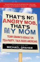 That's No Angry Mob, That's My Mom