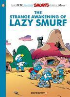 The Strange Awakening of Lazy Smurf