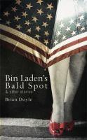 Bin Laden's Bald Spot & Other Stories