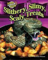 Slithery, Slimy, Scaly Treats