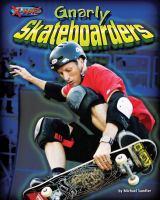 Gnarly Skateboarders