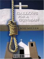 Gallows for A Gunman