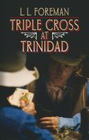 Triple Cross at Trinidad