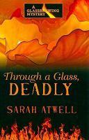 Through A Glass, Deadly
