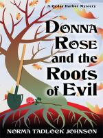 Donna Rose and the Roots of Evil