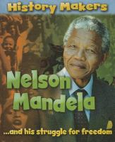 Nelson Mandela-- and His Struggle for Freedom
