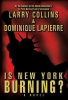 Is New York Burning? / Larry Collins and Dominique Lapierre