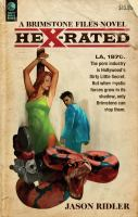 Hex-Rated : A Brimstone Files Novel