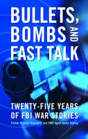 Bullets, Bombs and Fast Talk