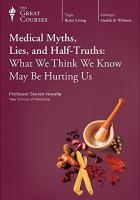 Medical Myths, Lies, and Half-truths