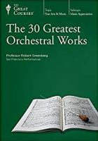 The 30 Greatest Orchestral Works