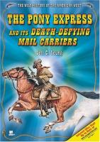 The Pony Express and Its Death-defying Mail Carriers