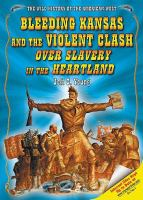 Bleeding Kansas and the Violent Clash Over Slavery in the Heartland
