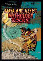 Maya and Aztec Mythology Rocks!