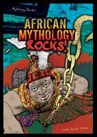 African Mythology Rocks!