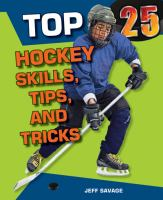 Top 25 Hockey Skills, Tips, and Tricks