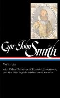 Writings With Other Narratives of Roanoke, Jamestown, and the First English Settlements of America