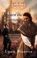 Toward the Sunrising / Lynn Morris
