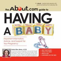 The About.com Guide to Having A Baby