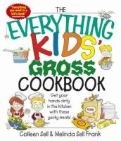 The Everything Kids' Gross Cookbook
