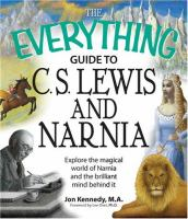 The Everything Guide to C. S. Lewis & Narnia