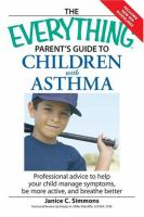 The Everything Parent's Guide to Children With Asthma