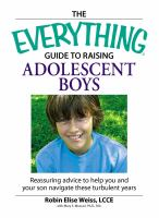 The Everything Guide to Raising Adolescent Boys