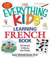The Everything Kids' Learning French Book