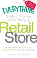 The Everything Guide to Starting and Running A Retail Store