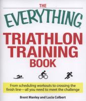 The Everything Triathlon Training Book