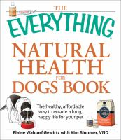 The Everything Natural Health for Dogs Book