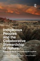 Indigenous Peoples and the Collaborative Stewardship of Nature: Knowledge Binds and Institutional Conflicts