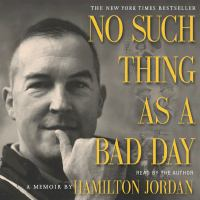 No Such Thing as A Bad Day