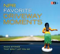 NPR Favorite Driveway Moments