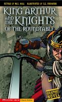 King Arthur and the Knights of the Round Table [graphic Novel]