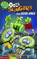 Ooze Slingers From Outer Space