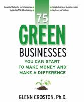 75 Green Businesses You Can Start to Make Money and Make A Difference